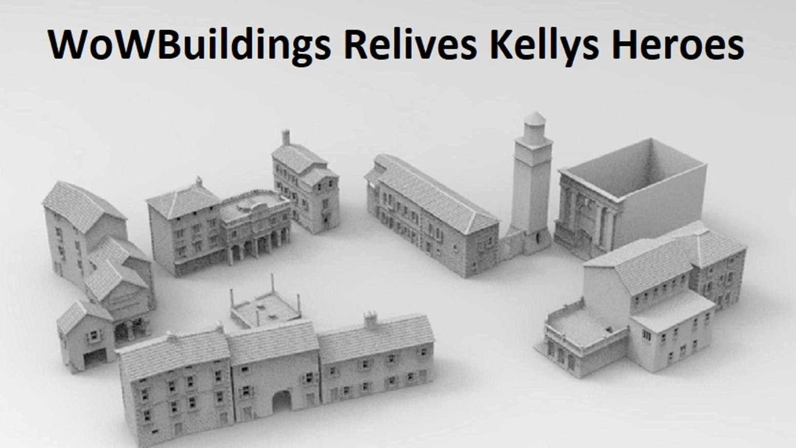 WOWBuildings relives Kelly's Heroes